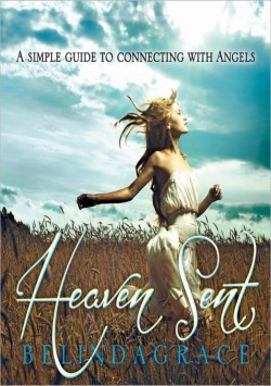 Heaven Sent: a Simple Guide to Connecting with Angels - Belinda Grace